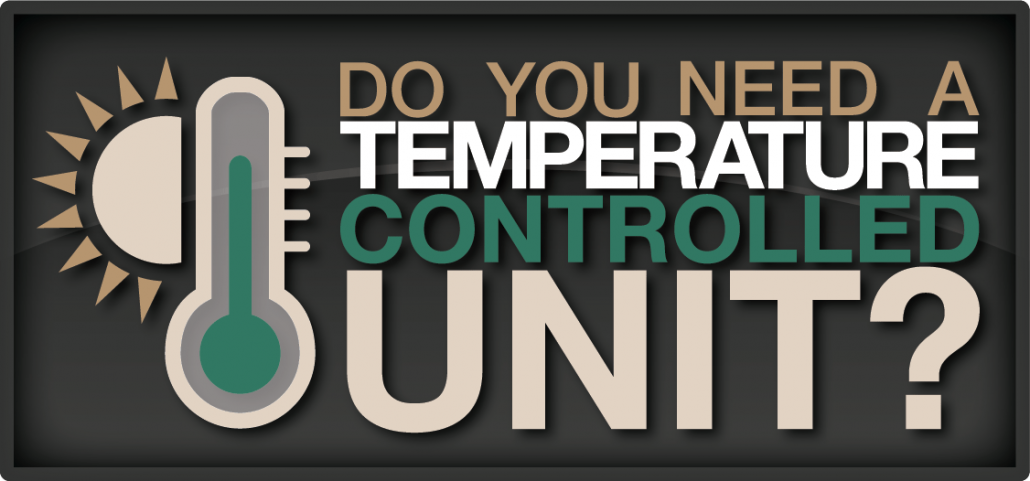 do you need a temperature controlled unit?